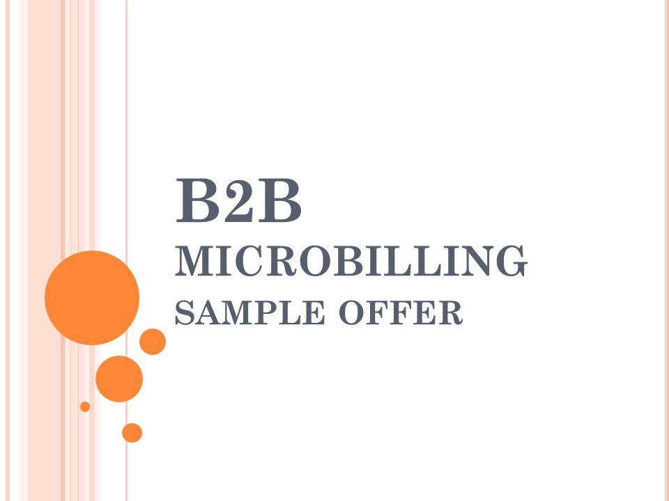 B2B MICROBILLING SAMPLE OFFER