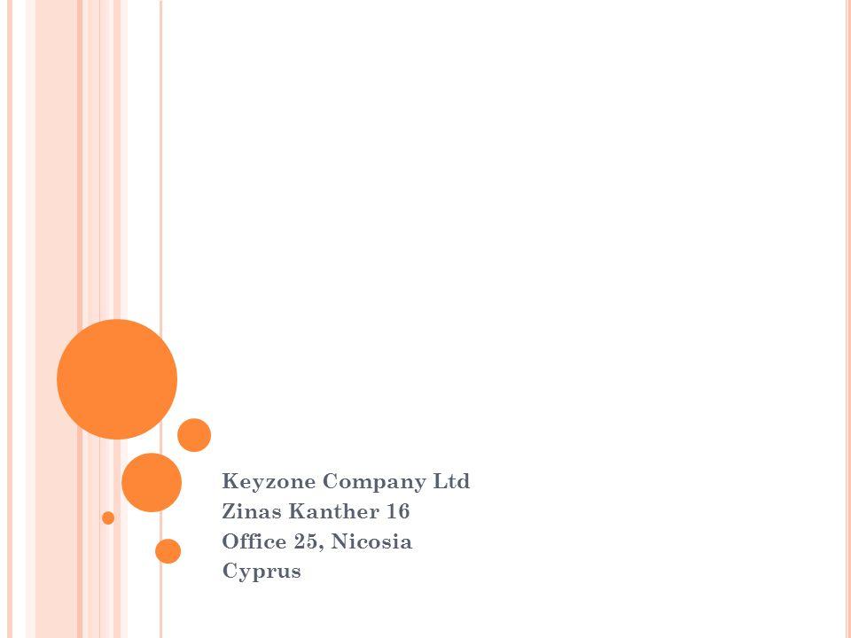 Keyzone Company Ltd Zinas Kanther 16 Office 25, Nicosia Cyprus
