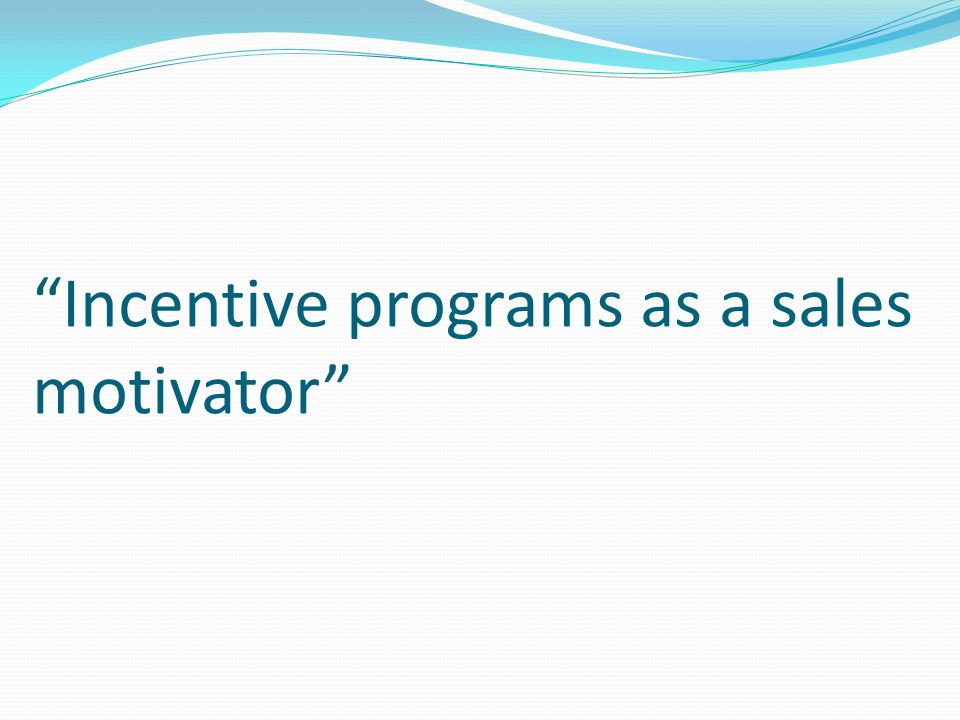 Incentive programs as a sales motivator