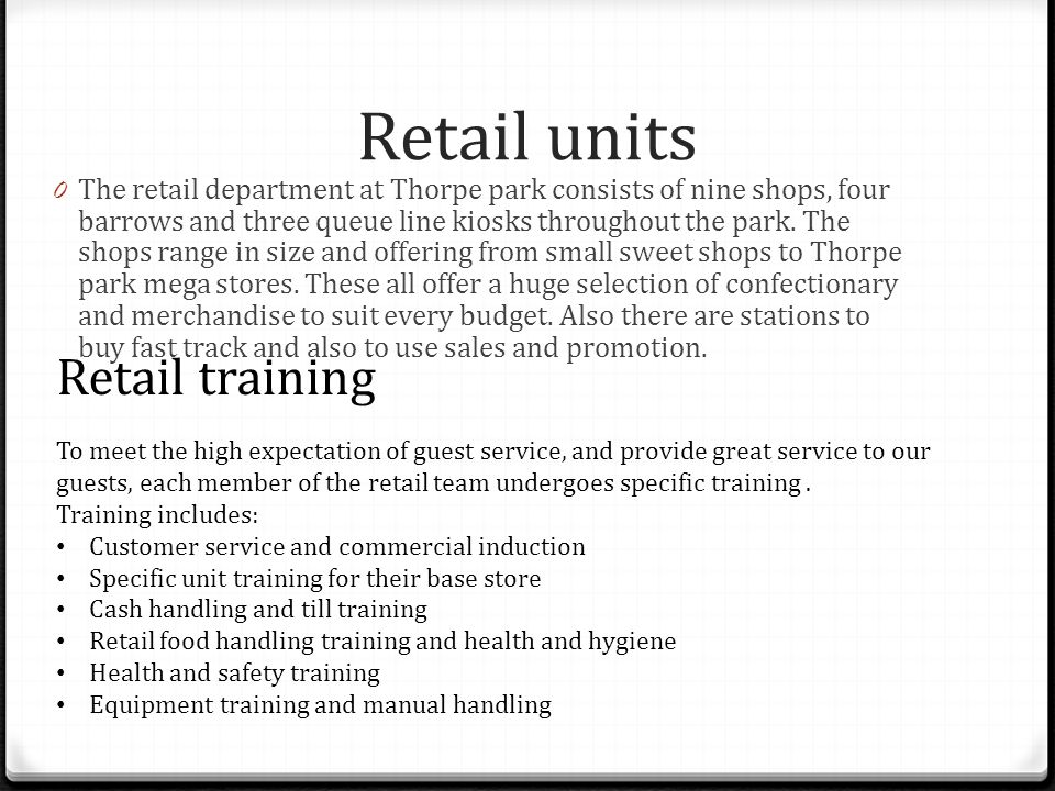 Retail at Thorpe park: key ten points 1.Retail at Thorpe park sell products such as fast track 2.