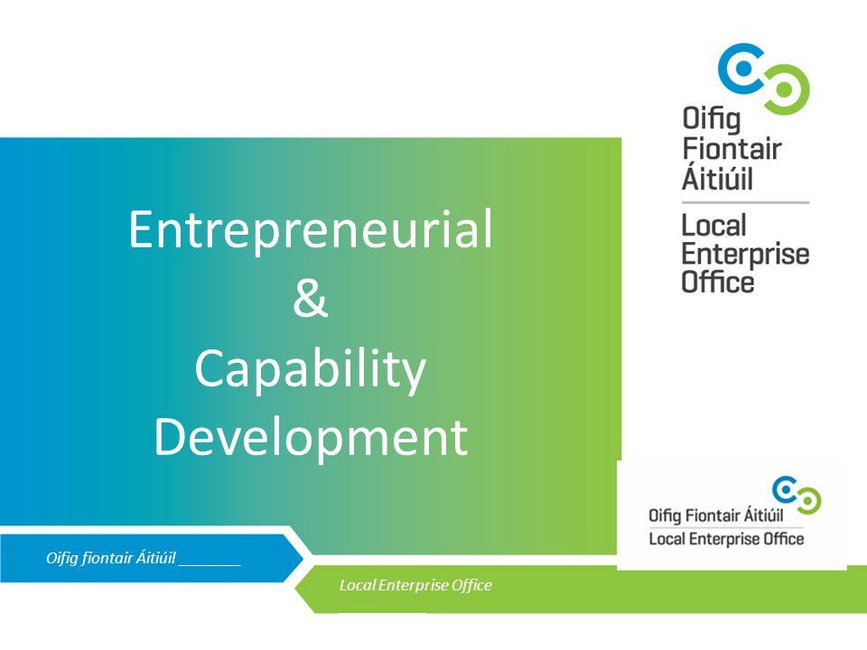 Oifig fiontair Áitiúil _______ Local Enterprise Office __________ Entrepreneurial & Capability Development