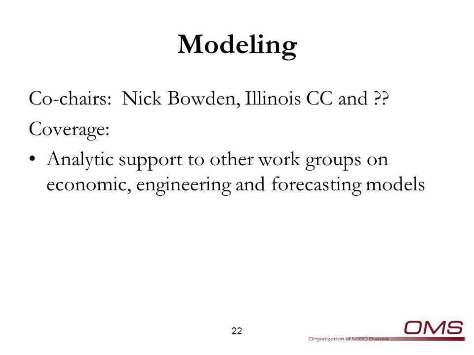 Modeling Co-chairs: Nick Bowden, Illinois CC and .
