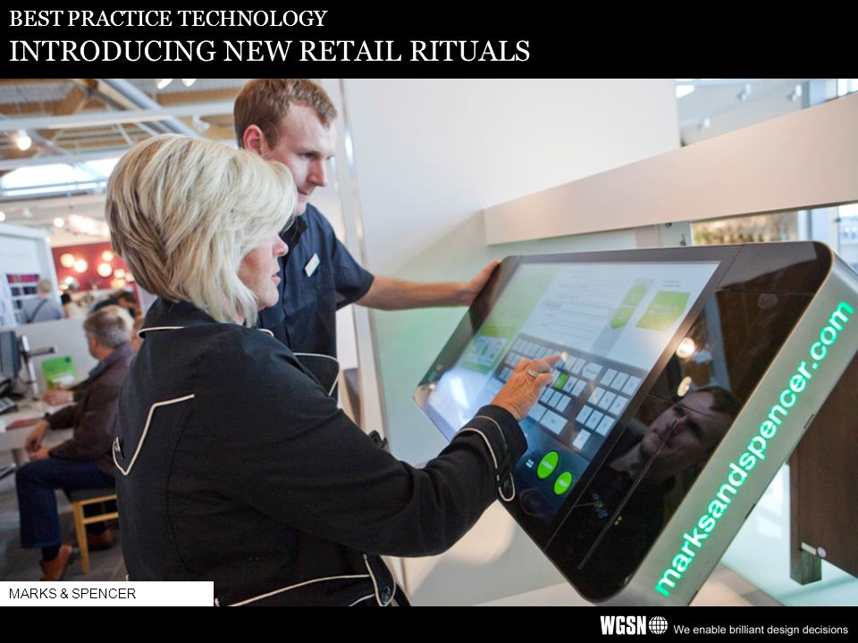 BEST PRACTICE TECHNOLOGY INTRODUCING NEW RETAIL RITUALS MARKS & SPENCER