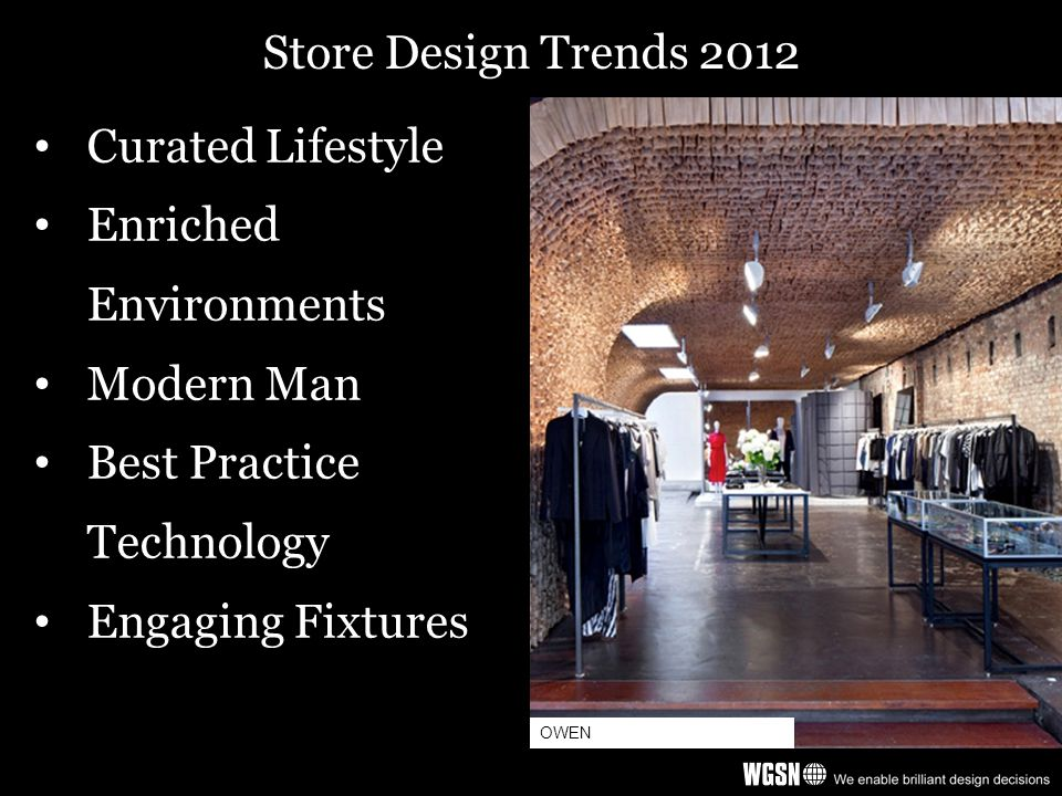 Store Design Trends 2012 Curated Lifestyle Enriched Environments Modern Man Best Practice Technology Engaging Fixtures OWEN