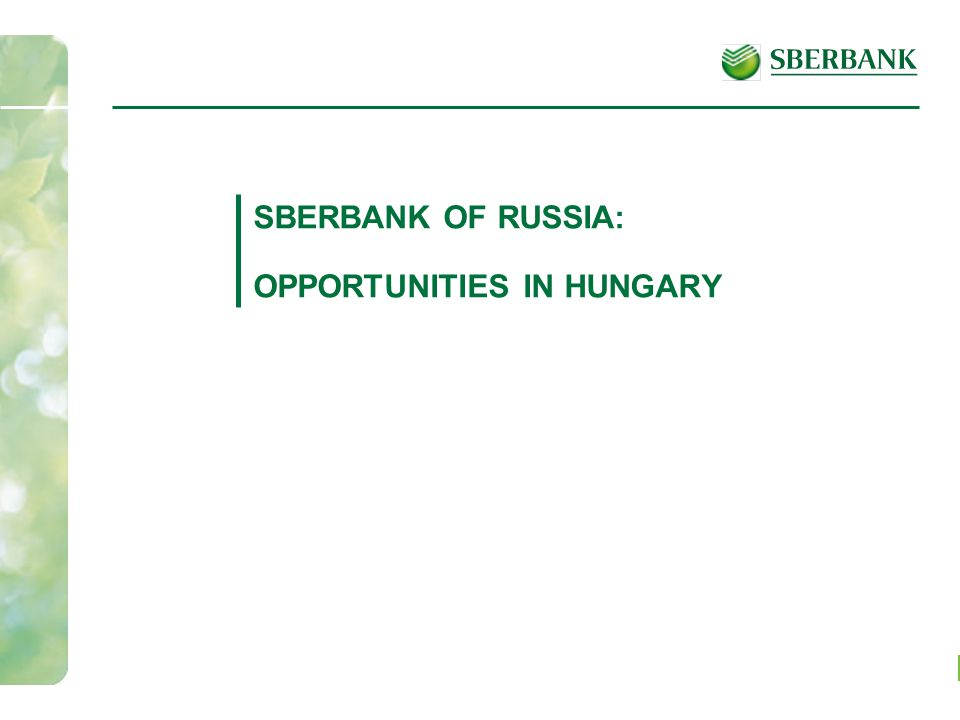 1 SBERBANK OF RUSSIA: OPPORTUNITIES IN HUNGARY