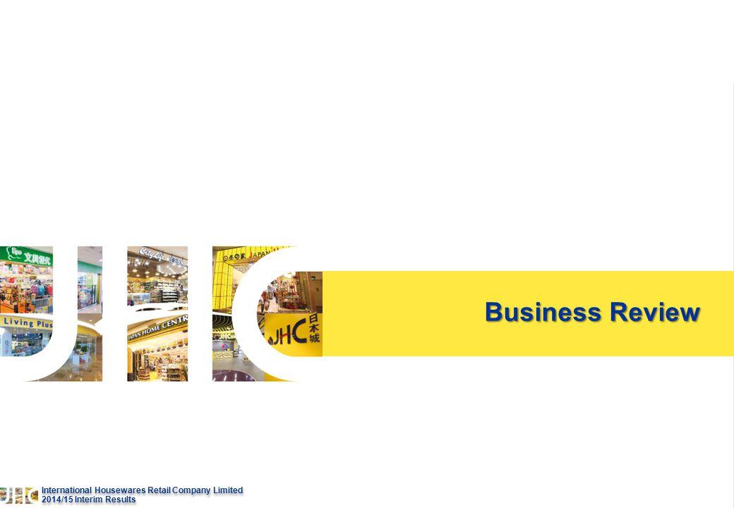 5 International Housewares Retail Company Limited 2014/15 lnterim Results International Housewares Retail Company Limited 2014/15 lnterim Results Business Review