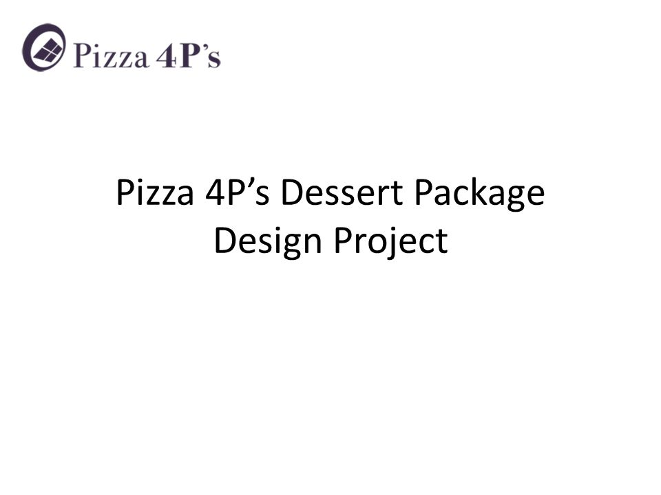 Pizza 4P's Dessert Package Design Project