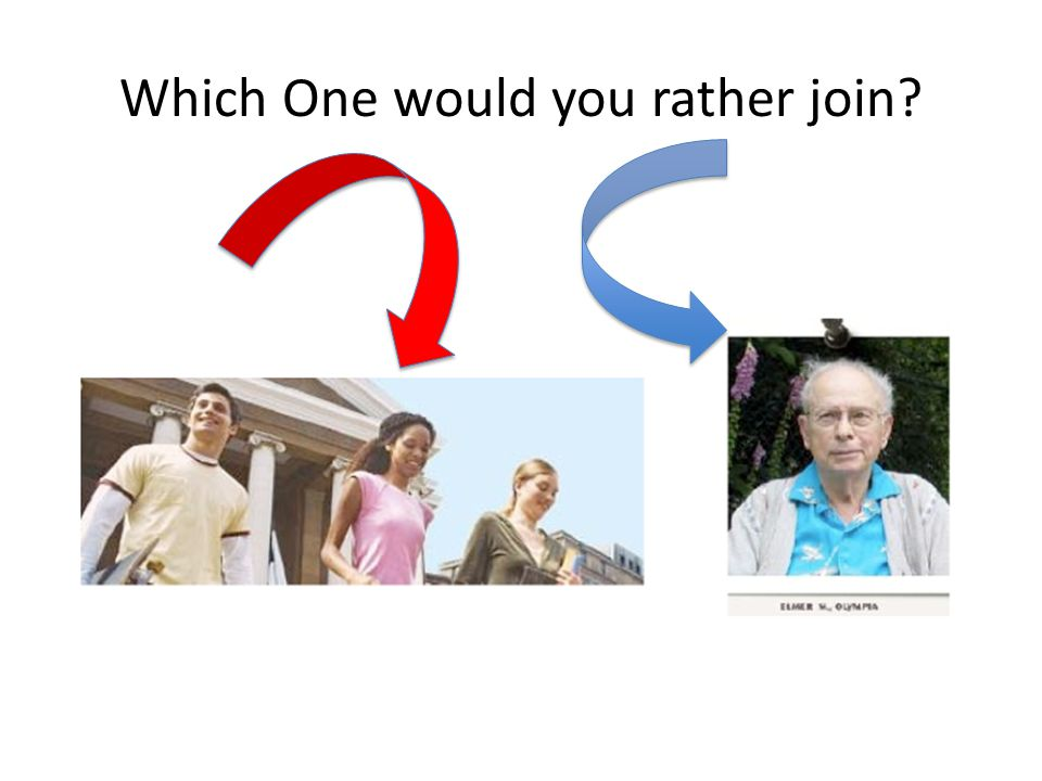 Which One would you rather join