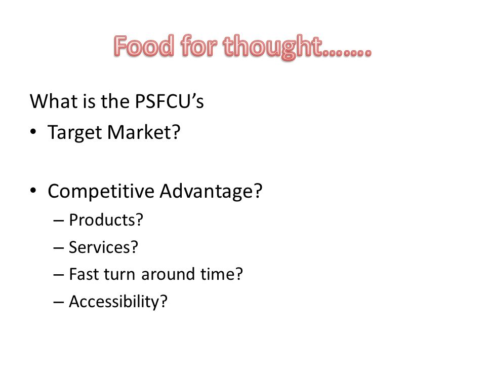 What is the PSFCU's Target Market. Competitive Advantage.