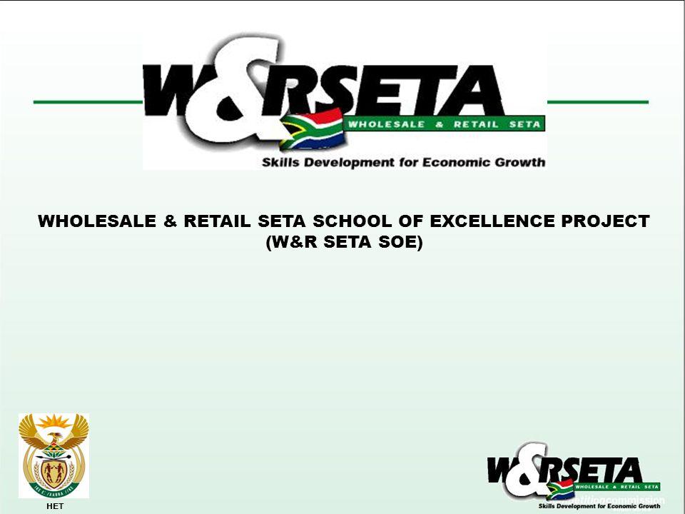 HET WHOLESALE & RETAIL SETA SCHOOL OF EXCELLENCE PROJECT (W&R SETA SOE)