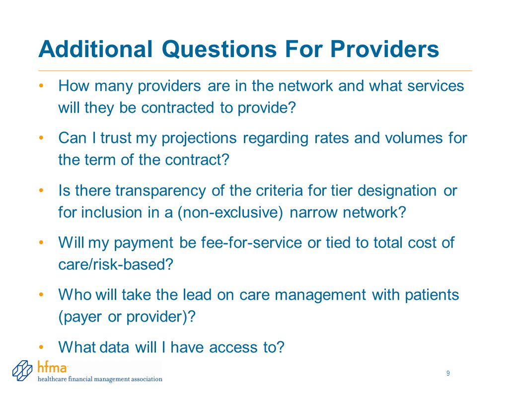 Additional Questions For Providers How many providers are in the network and what services will they be contracted to provide? Can I trust my projecti
