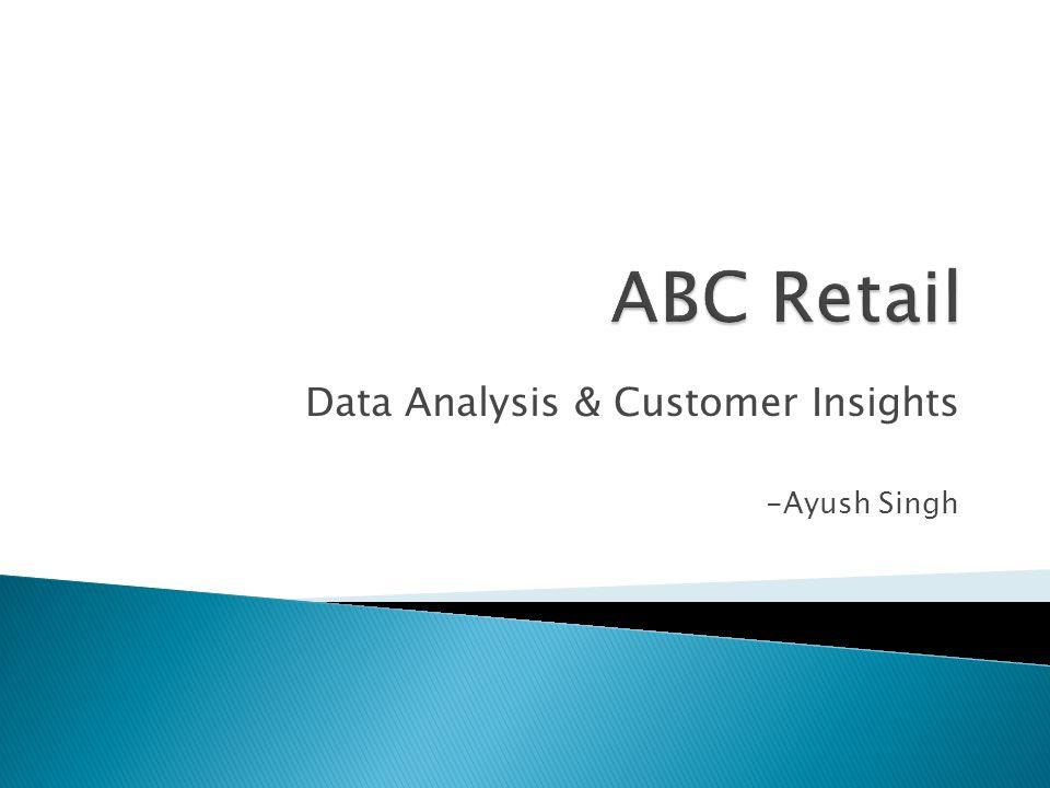 Data Analysis & Customer Insights -Ayush Singh