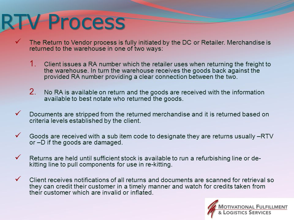 RTV Process The Return to Vendor process is fully initiated by the DC or Retailer.