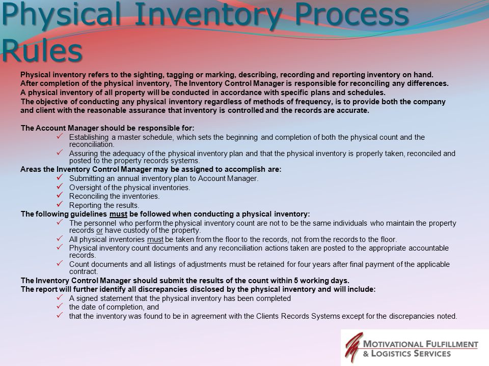 Physical Inventory Process Rules Physical inventory refers to the sighting, tagging or marking, describing, recording and reporting inventory on hand.