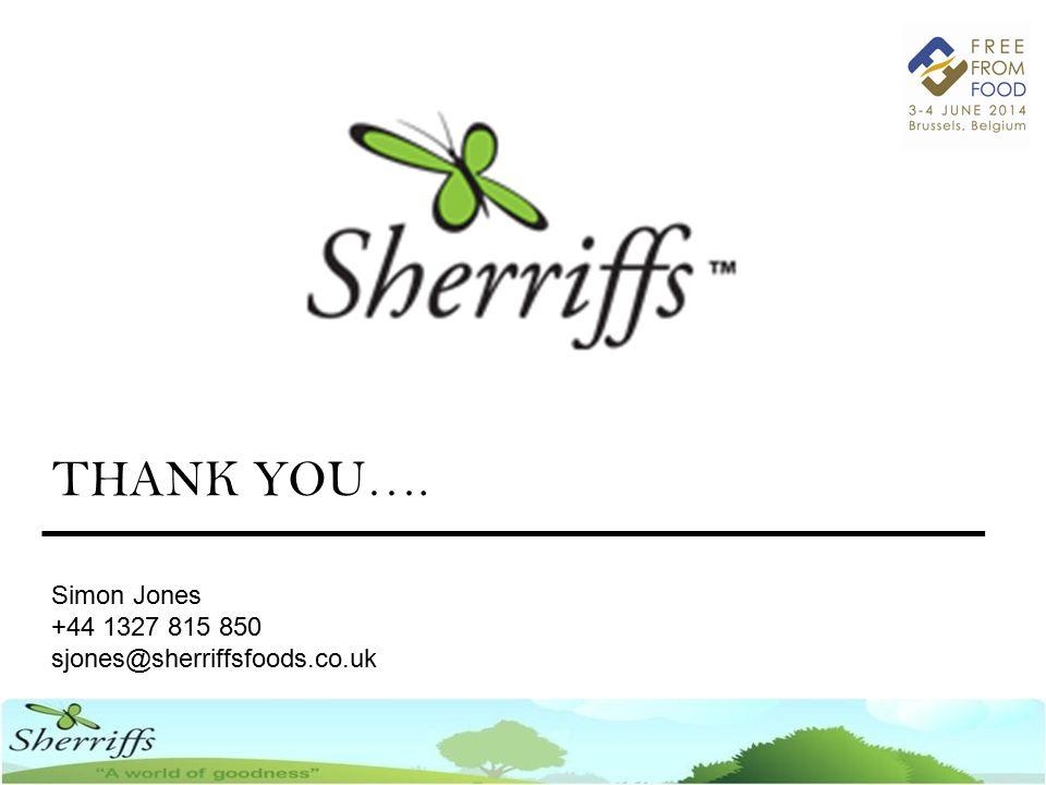 Simon Jones +44 1327 815 850 sjones@sherriffsfoods.co.uk THANK YOU….