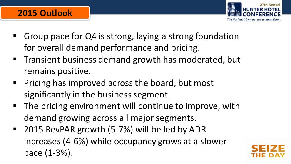 2015 Outlook  Group pace for Q4 is strong, laying a strong foundation for overall demand performance and pricing.