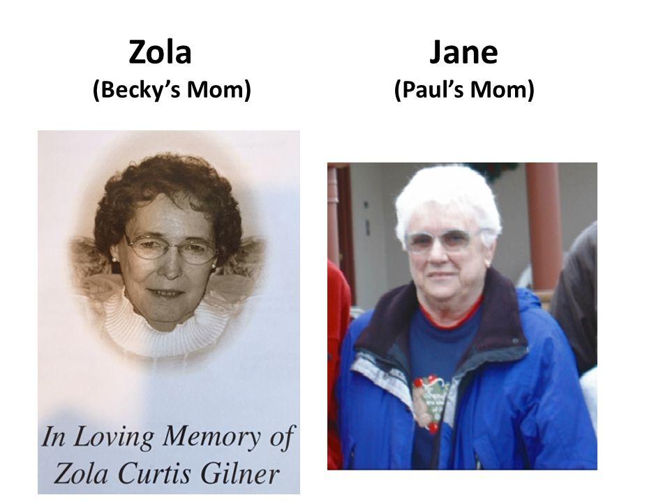 ZolaJane (Becky's Mom)(Paul's Mom)