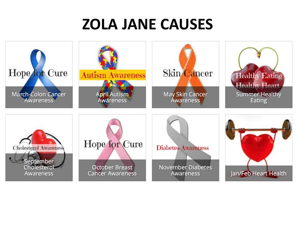 ZOLA JANE CAUSES