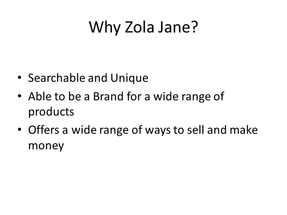 Why Zola Jane.