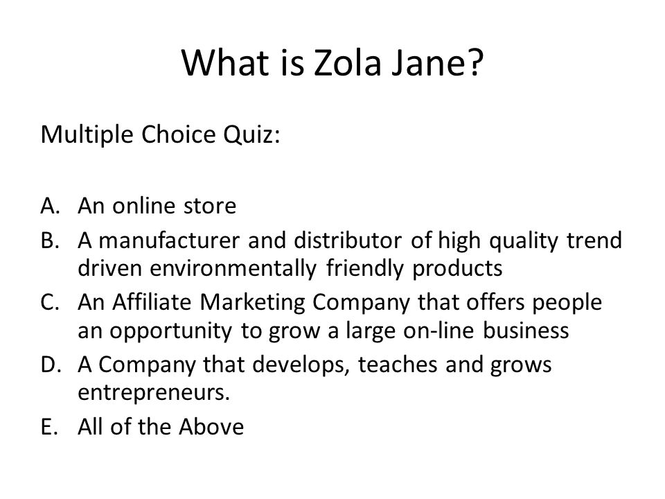 What is Zola Jane.
