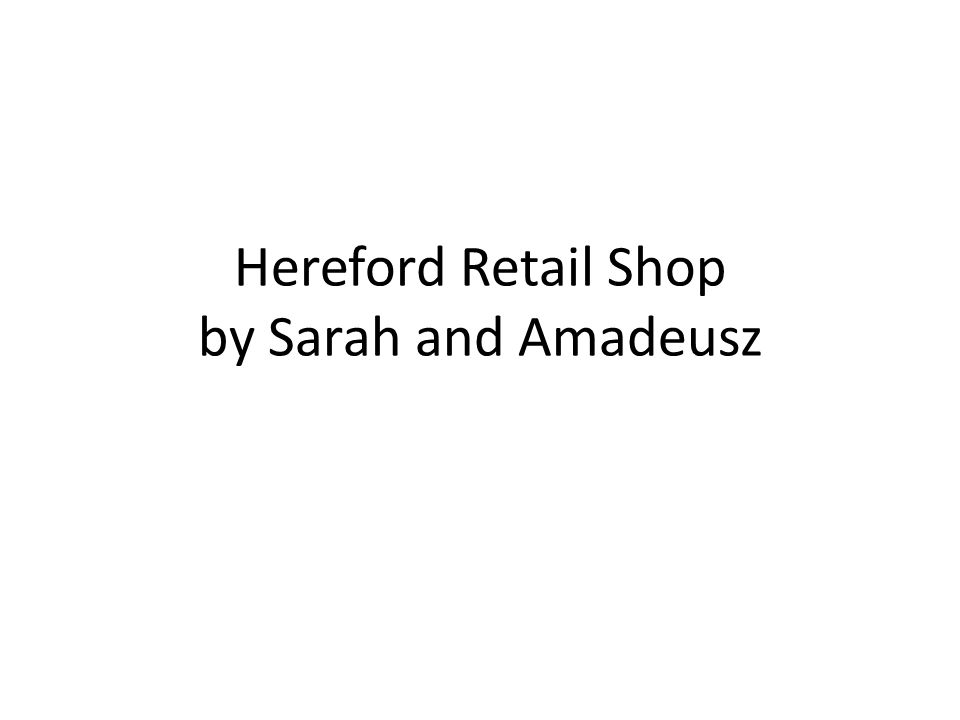 Hereford Retail Shop by Sarah and Amadeusz