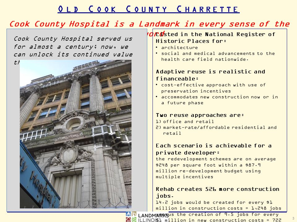 Cook County Hospital is a Landmark in every sense of the word 3 Cook County Hospital served us for almost a century; now, we can unlock its continued value through adaptive reuse.