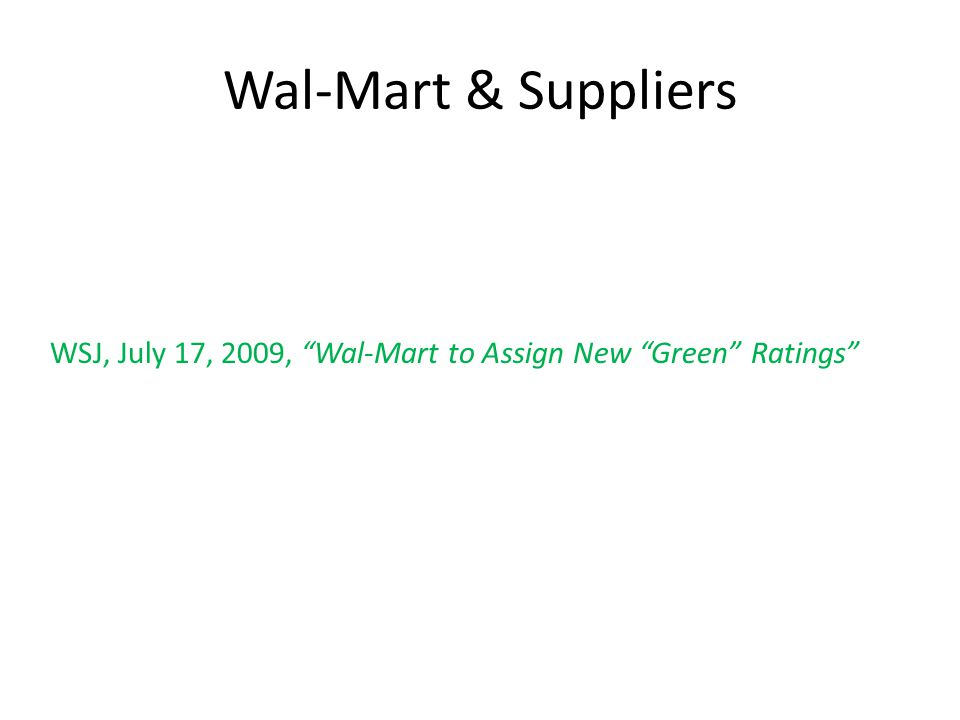 Wal-Mart & Suppliers WSJ, July 17, 2009, Wal-Mart to Assign New Green Ratings