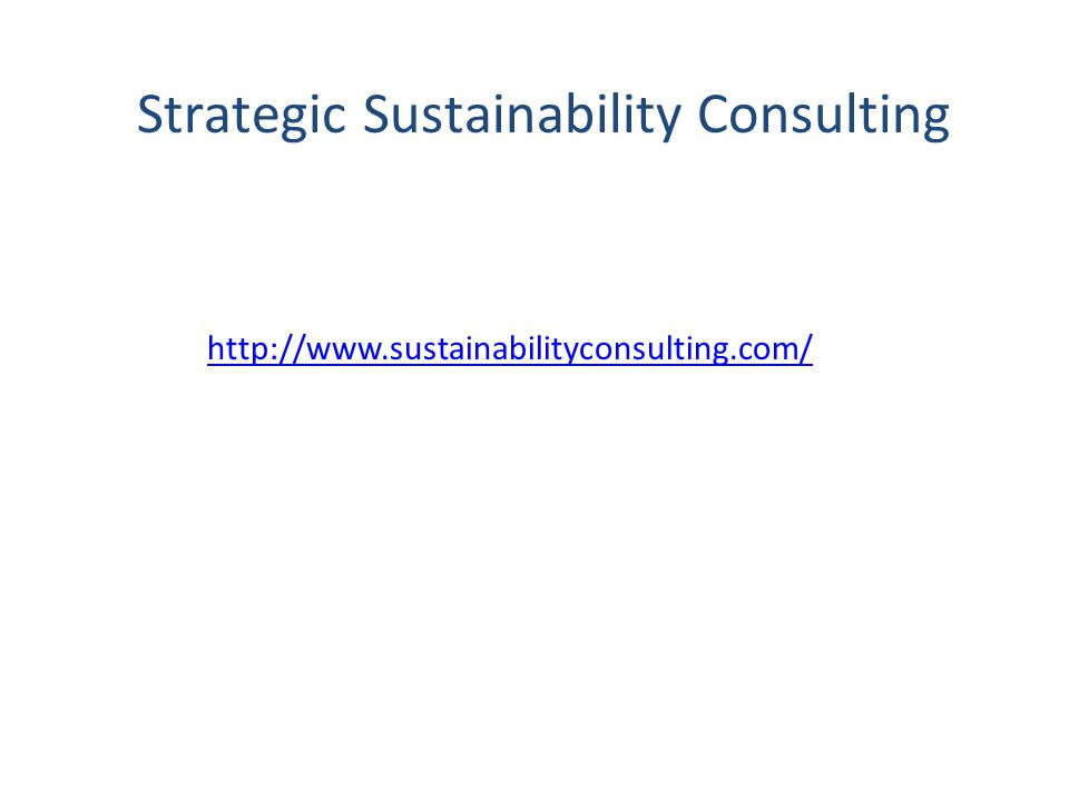 Strategic Sustainability Consulting http://www.sustainabilityconsulting.com/