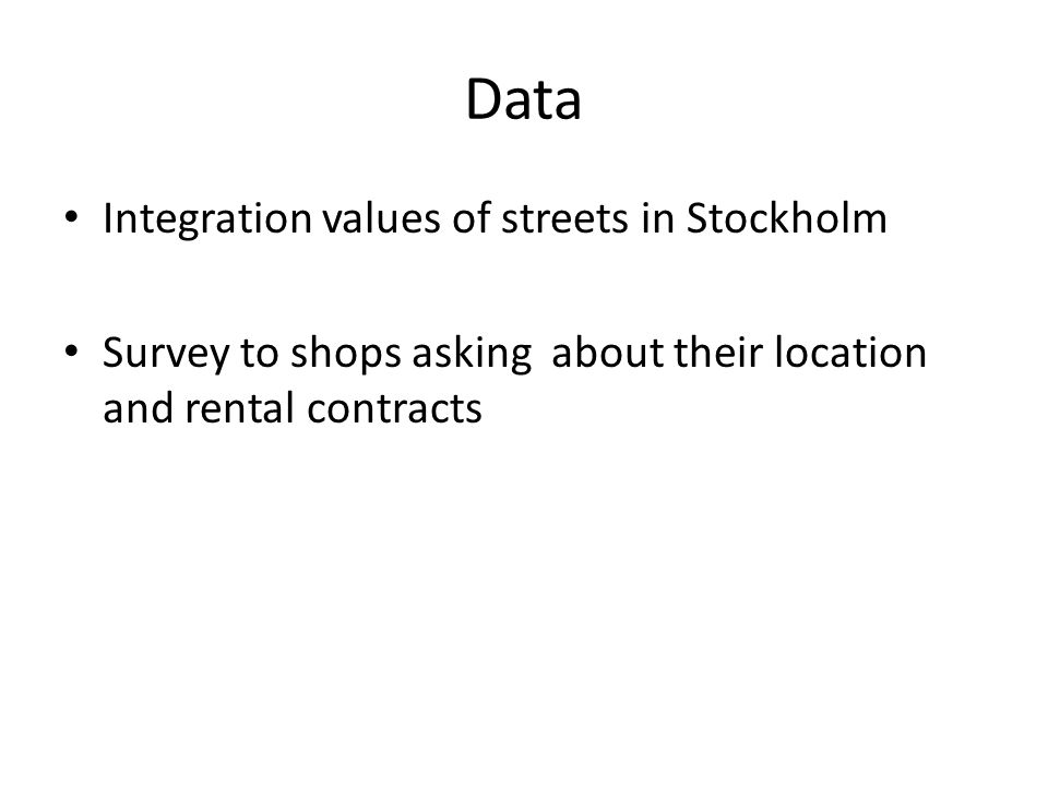 The regression Dependent variable: Rent per square meter Main explanatory variables (expected sign): - Integration value (+) - Distance to CBD (-) Control variables variables (expected sign): Proportion of area that is shop area (+) Area (?) Shop located in mall, dummy (+) Not indexed rent, dummy (+?) Turnover based rent, dummy (+) Property tax included in rent, dummy (+) New shop, dummy (+) Discount on rent for parts of the contract period, dummy (+) Shop not on street level, dummy (-)