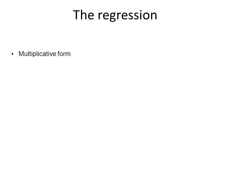 The regression Multiplicative form