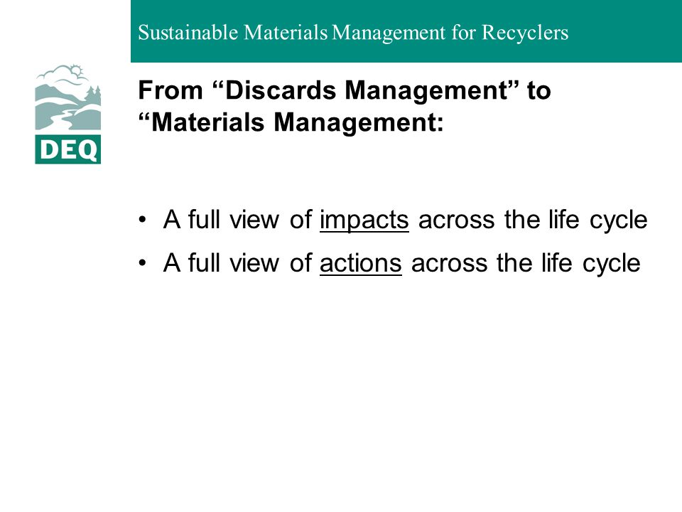 Sustainable Materials Management for Recyclers From Discards Management to Materials Management: