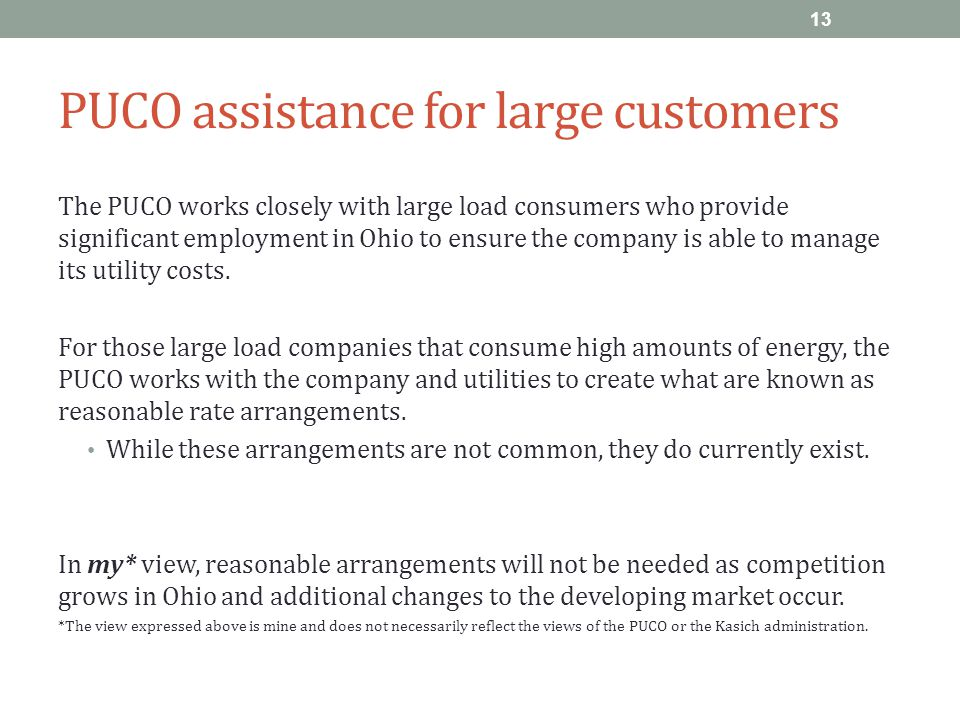 PUCO assistance for large customers The PUCO works closely with large load consumers who provide significant employment in Ohio to ensure the company is able to manage its utility costs.