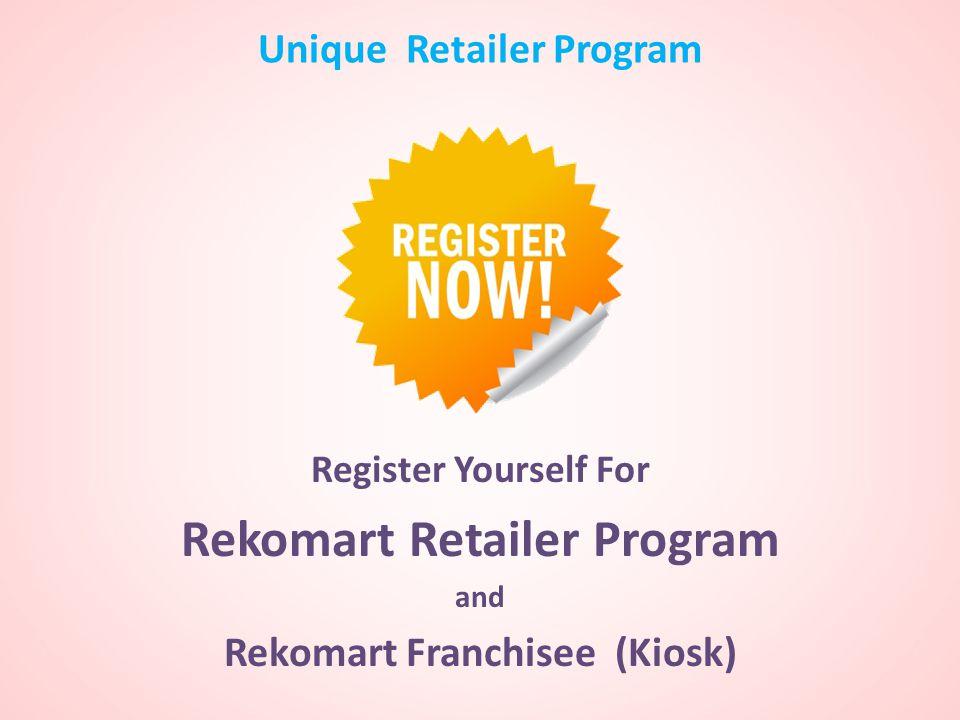 Unique Retailer Program Register Yourself For Rekomart Retailer Program and Rekomart Franchisee (Kiosk)