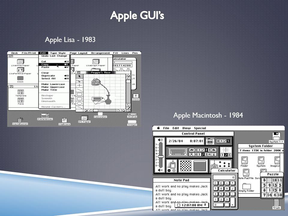 Apple Lisa - 1983 Apple Macintosh - 1984