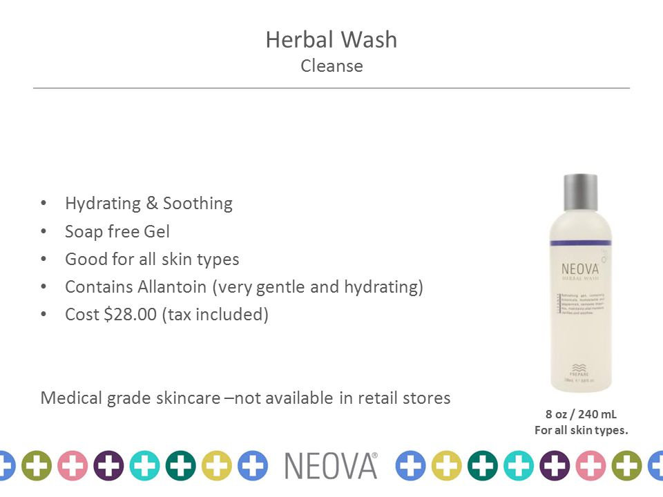 Herbal Wash Cleanse 8 oz / 240 mL For all skin types.