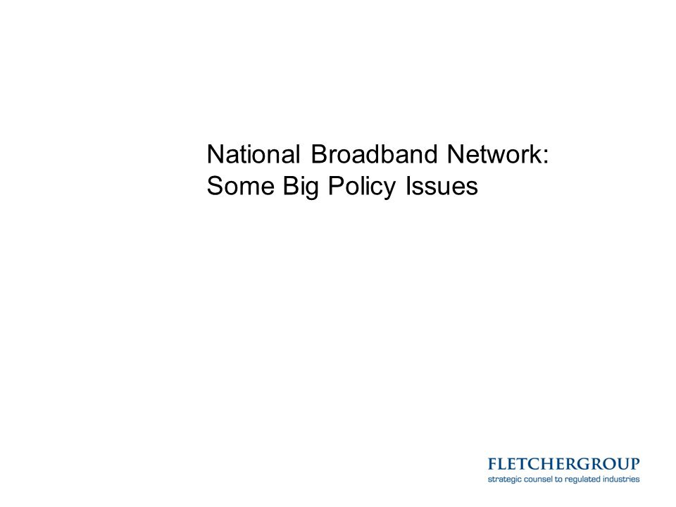 National Broadband Network: Some Big Policy Issues