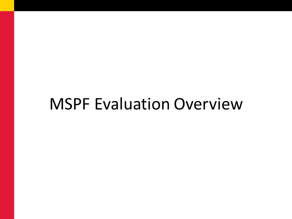 MSPF Evaluation Overview