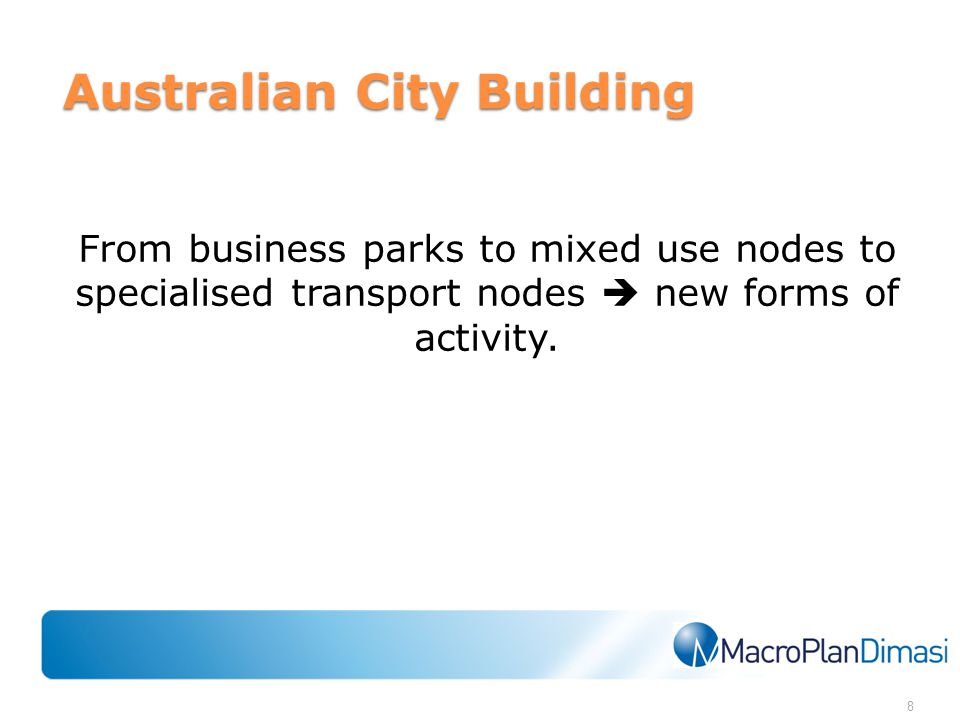 Australian City Building From business parks to mixed use nodes to specialised transport nodes  new forms of activity.
