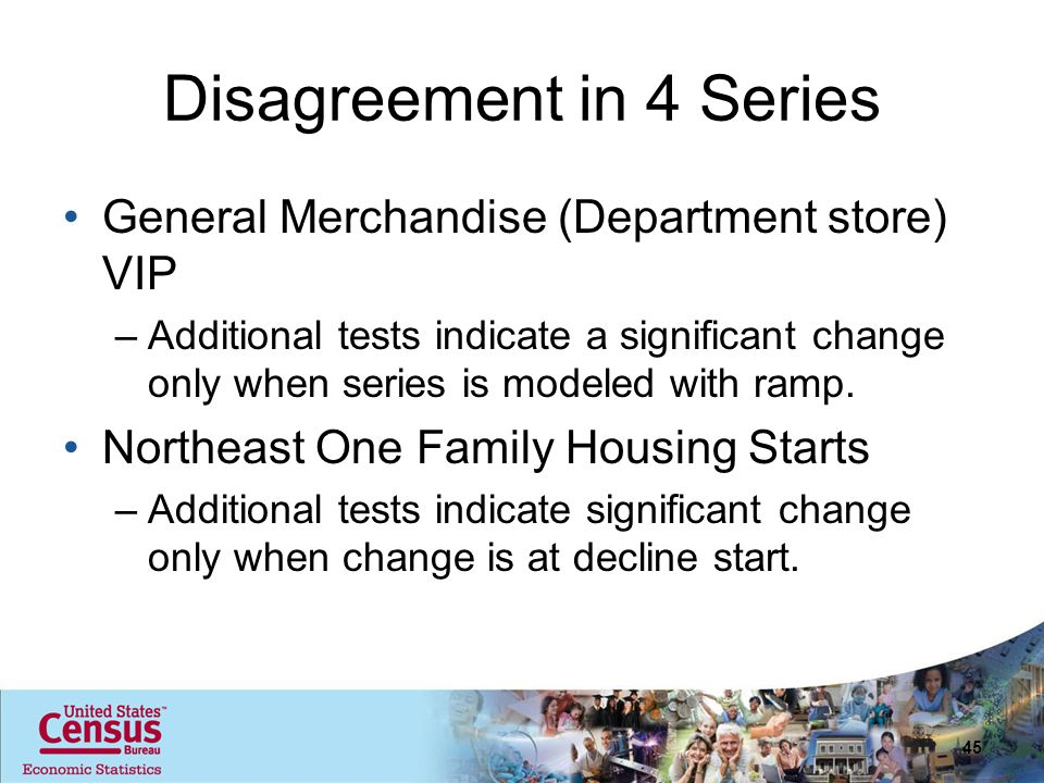 Disagreement in 4 Series General Merchandise (Department store) VIP –Additional tests indicate a significant change only when series is modeled with ramp.