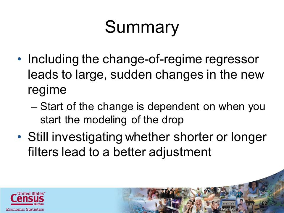 Summary Including the change-of-regime regressor leads to large, sudden changes in the new regime –Start of the change is dependent on when you start