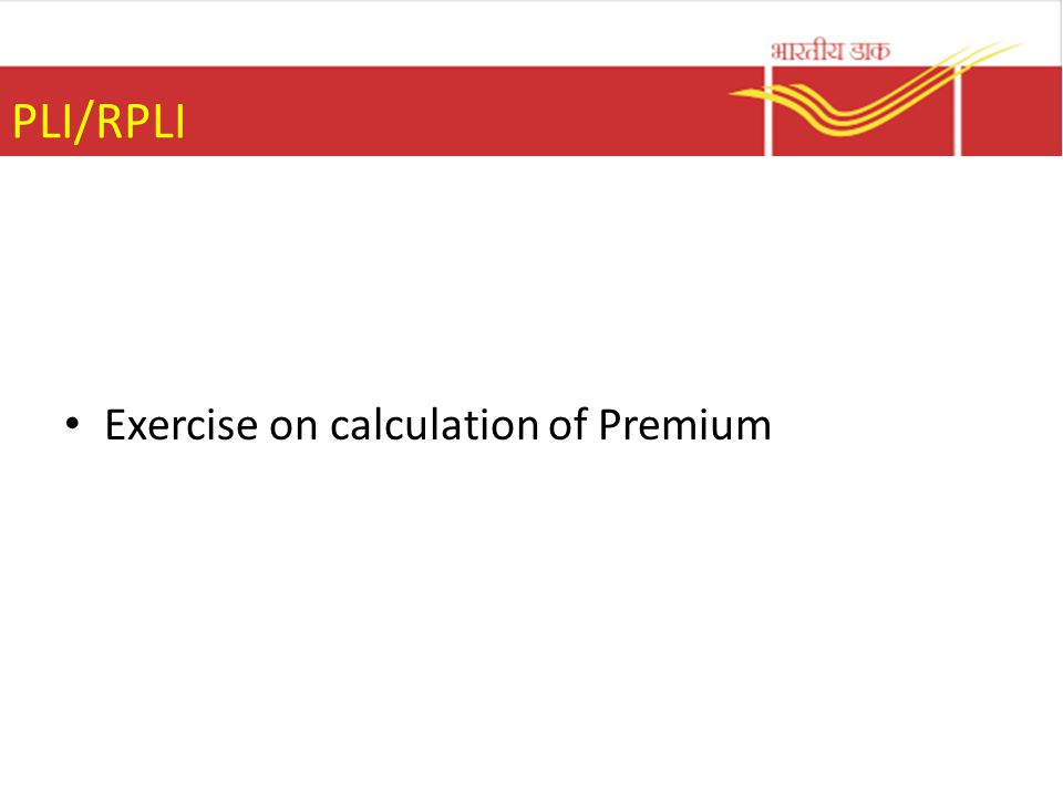 PLI/RPLI Exercise on calculation of Premium