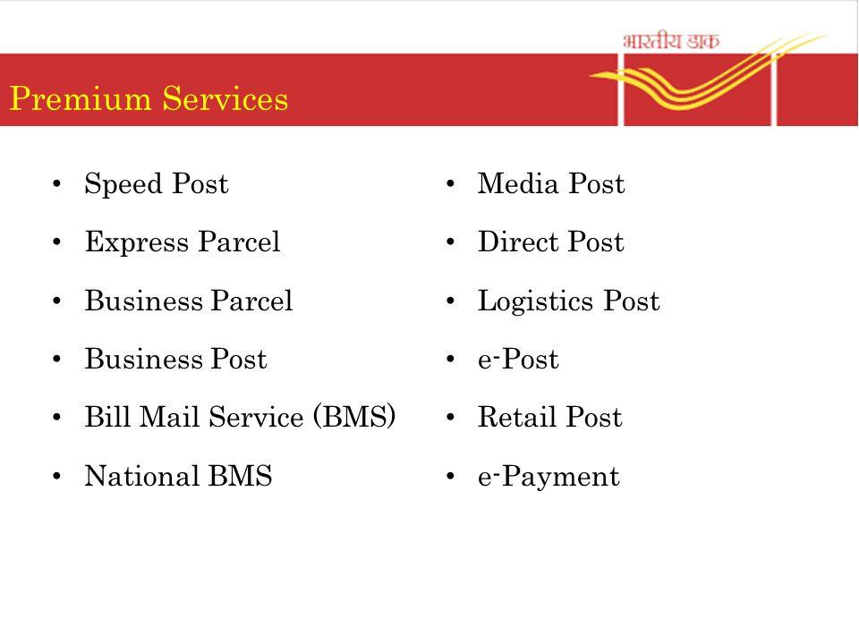 Premium Services Speed Post Express Parcel Business Parcel Business Post Bill Mail Service (BMS) National BMS Media Post Direct Post Logistics Post e-