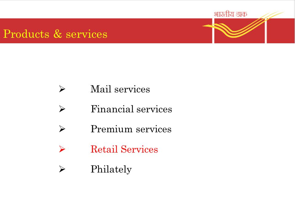 Products & services  Mail services  Financial services  Premium services  Retail Services  Philately