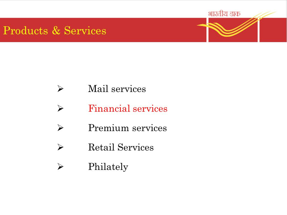 Products & Services  Mail services  Financial services  Premium services  Retail Services  Philately