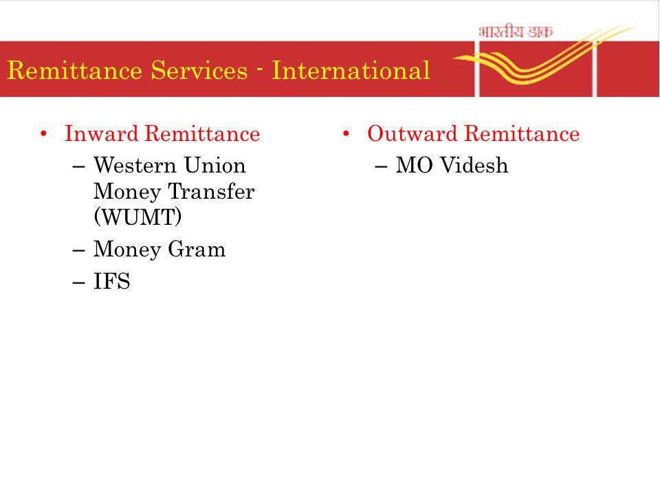 Remittance Services - International Inward Remittance – Western Union Money Transfer (WUMT) – Money Gram – IFS Outward Remittance – MO Videsh