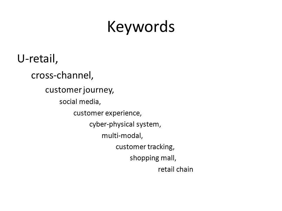 Keywords U-retail, cross-channel, customer journey, social media, customer experience, cyber-physical system, multi-modal, customer tracking, shopping mall, retail chain
