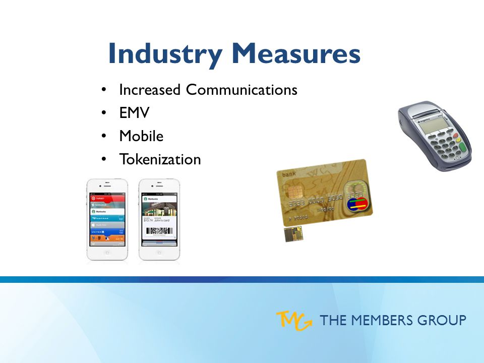 THE MEMBERS GROUP Industry Measures Increased Communications EMV Mobile Tokenization