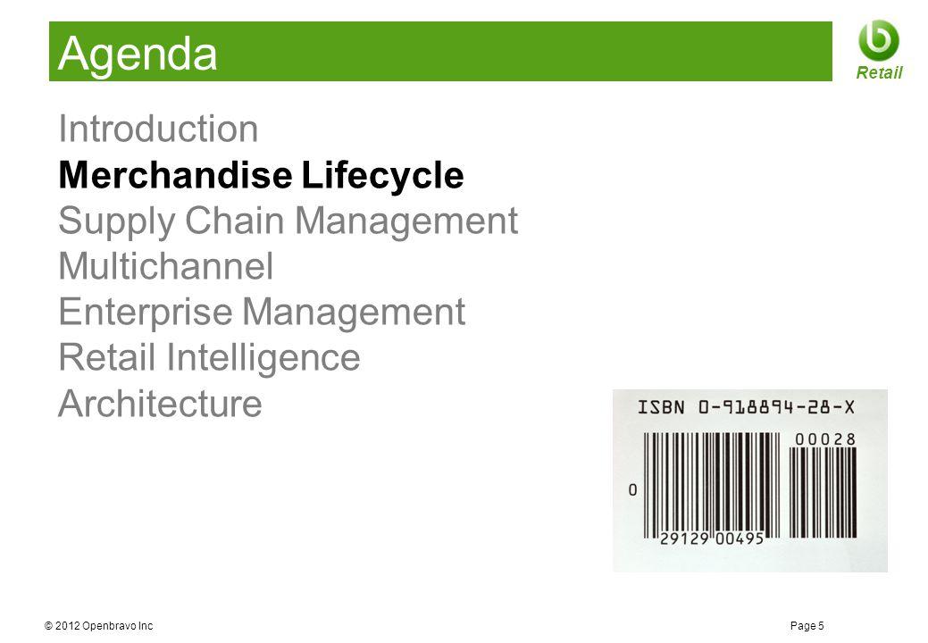 © 2012 Openbravo Inc Page 26 Retail Agenda Introduction Merchandise Lifecycle Supply Chain Management Multichannel Enterprise Management Retail Intelligence Architecture