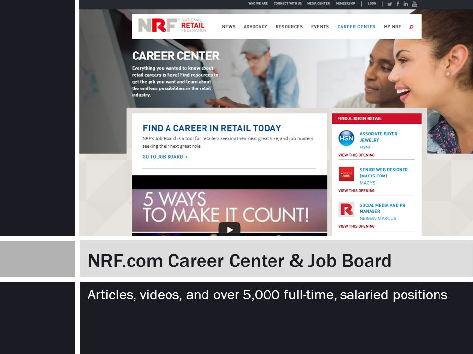 Articles, videos, and over 5,000 full-time, salaried positions NRF.com Career Center & Job Board