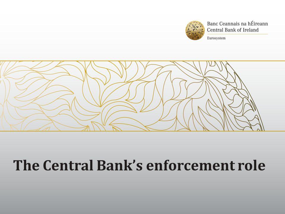 The Central Bank's enforcement role